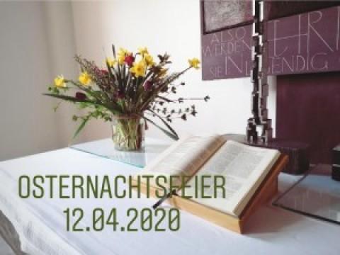 Osternachtsfeier aus der Auferstehungskirche, 12.04.2020