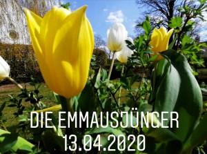Die Emmausjünger - eine österliche Andacht aus der Auferstehungskirche Töging, 13.04.2020
