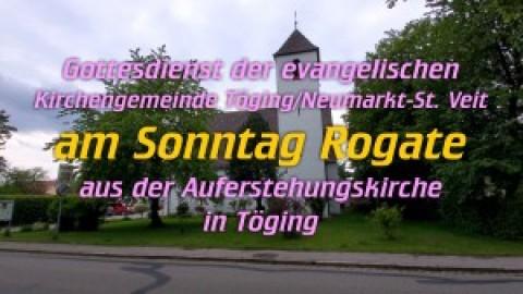Gottesdienst am Sonntag Rogate aus der Auferstehungskirche in Töging (17. Mai)