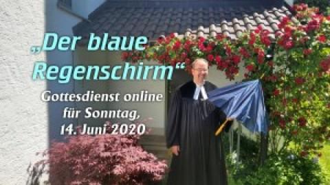 """""""Der blaue Regenschirm"""" – Online-Gottesdienst für den Sonntag, 14. Juni"""
