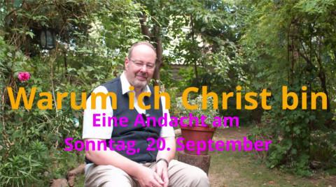 """""""Warum ich Christ bin"""" – Online-Andacht im September (Teil 2)"""