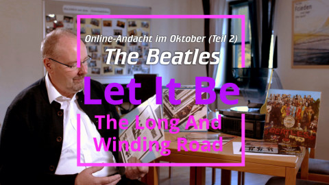 """Let It Be"" – Online-Andacht im Oktober (Teil 2)"