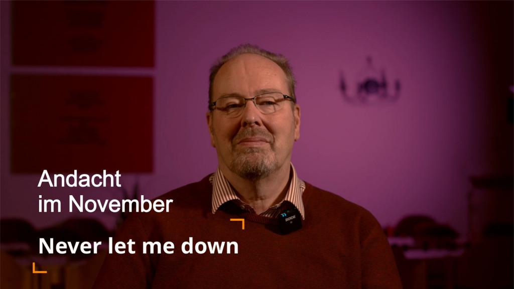 Don´t let me down - Eine Andacht im November (3. Teil)