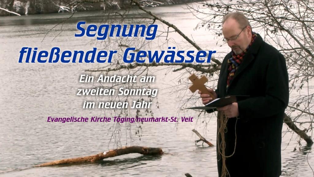 Segnung fließender Gewässer - Onlineandacht am zweiten Sonntag im neuen Jahr